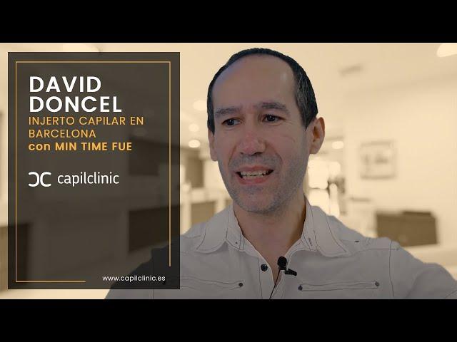 Entrevista antes del trasplante capilar en Capilclinic con el paciente David Doncel