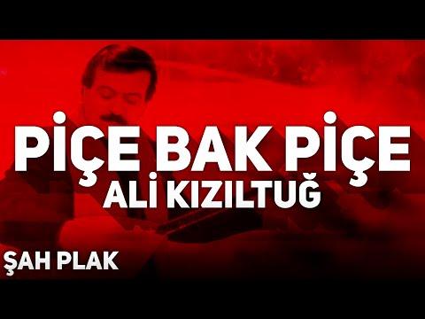 Ali Kızıltuğ - Piçe Bak Piçe