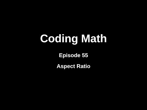 Coding Math: Episode 55 - Aspect Ratio