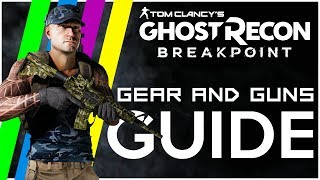 Full Guide to GEAR and GUNS! - Ghost Recon Breakpoint Tips