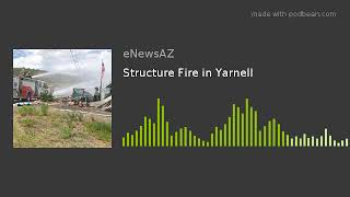 Structure Fire in Yarnell