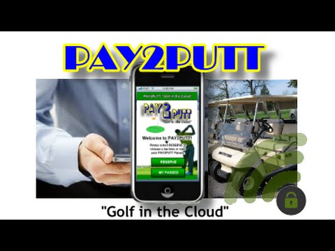"""PAY2PUTT """"Golf In The Cloud"""" - Features and Functionality Vol I"""