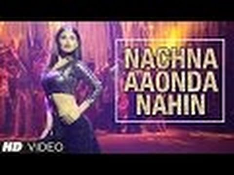 Tum Bin 2: Ki Kariye Nachna Aaonda Nahin Song (Fast)   Mouni Roy, Hardy Sandhu, Neha Kakkar, Raftaar