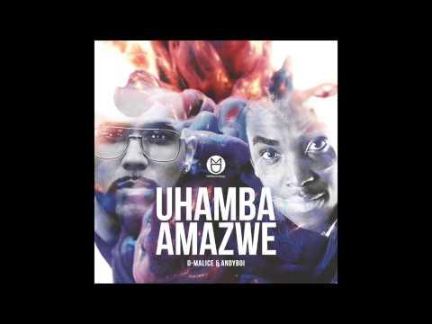 D-Malice & Andyboi - Uhamba Amazwe
