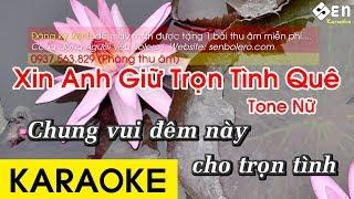 Xin Anh Giữ Trọn Tình Quê - Karaoke Beat || Tone Nữ