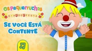 Os Pequerruchos - Se Você Está Contente [DVD Dia De Festa] thumbnail