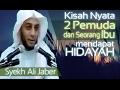 Kisah NYATA dua Pemuda dan seorang Ibu - Pertolongan Allah - Ceramah Syekh Ali jaber