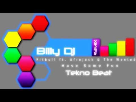 Pitbull ft. Afrojack & The Wanted -- Have Some Fun (Billy Dj Tekno Beat Remix 2013)
