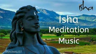 Isha - Meditation Music | Sounds Of Isha | Sadhguru | Yoga Music | Minimalist