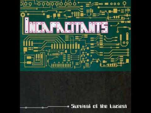 Incapacitants - Survival Of The Laziest (Full Album)