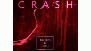 """Crash"" - Grey Saints vs  Julien K"