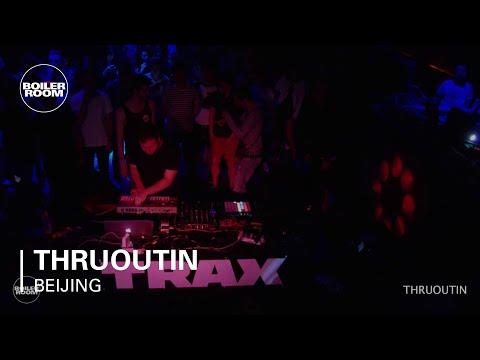 Thruoutin Boiler Room Beijing Trax Magazine Live Set