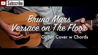 Baixar Bruno Mars - Versace on The Floor guitar cover/guitar (lesson/tutorial) w Chords /play-along/