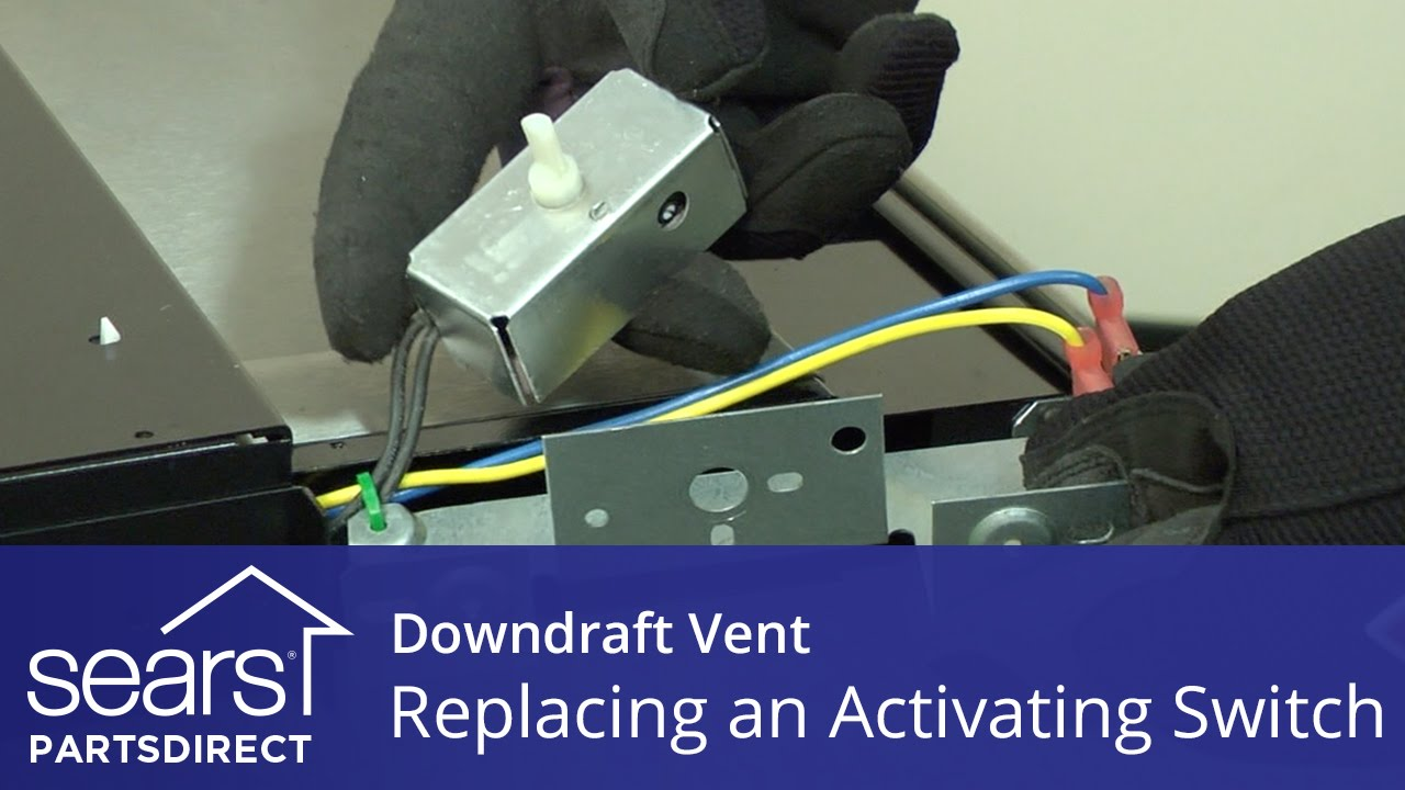 hight resolution of replacing the activating switch in a downdraft vent