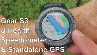 Samsung Gear S3 Fitness, Speedometer, Standalone GPS and S Health apps Unboxing & review