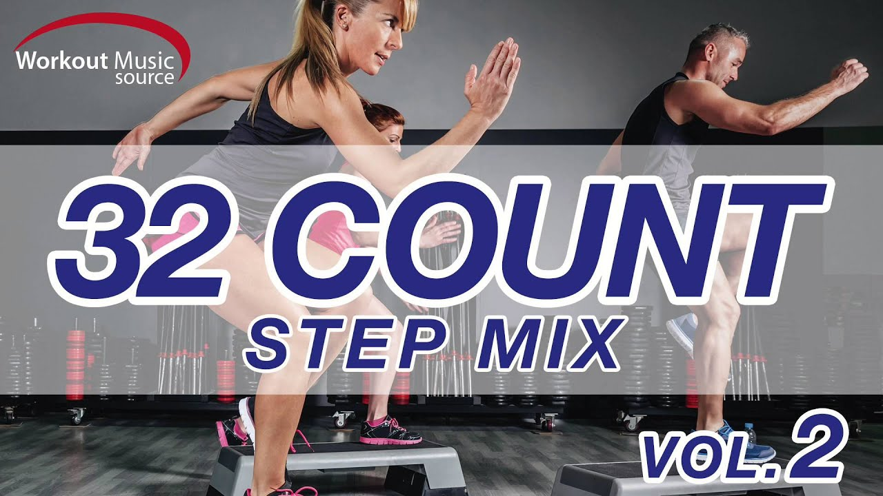 Workout Music Source 32 Count Step Mix Vol 2 132 Bpm Youtube