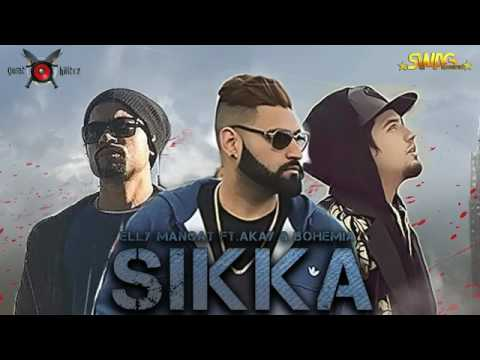 Sikka (FULL SONG) - A-kay | Elly Mangat | Bohemia | New Punjabi Songs 2017