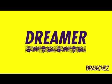 Branchez  Dreamer feat Santell  Audio