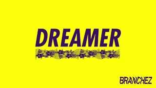 Branchez - Dreamer (feat. Santell) [Official Audio]