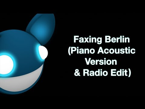 deadmau5  Faxing Berlin Piano AcousticOrchestral Version & Radio Edit