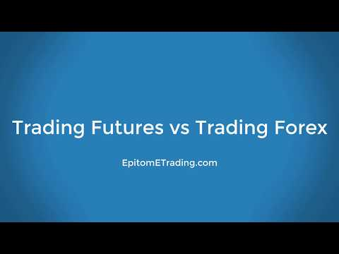 Trading Futures vs Trading Forex