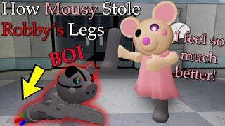 ROBLOX PIGGY RP HOW MOUSY STOLE ROBBY'S LEGS?!