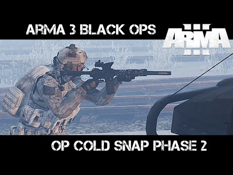 Operation Cold Snap 2 - ArmA 3 Black Ops