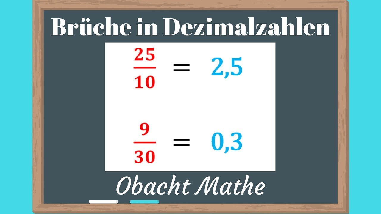 BRÜCHE in DEZIMALZAHLEN umwandeln   20 Möglichkeiten   schnell & einfach  erklärt   ObachtMathe