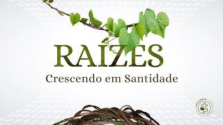 RAÍZES - Crescendo em Santidade - Culto das 11h - 01-08-2021