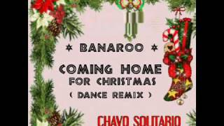 Banaroo - Coming Home For Christmas (Dance Remix