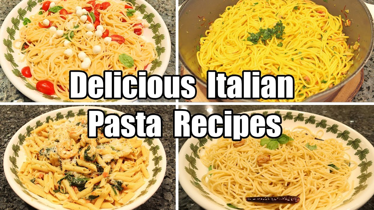 Delicious Italian Pasta Recipes Youtube