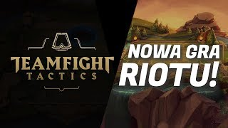 NOWA GRA RIOT GAMES - TEAMFIGHT TACTICS!