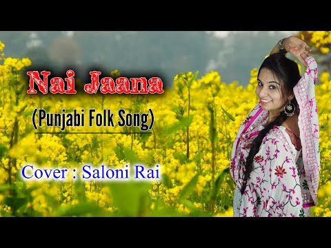 NAI JAANA | NEHA BHASIN | PUNJABI FOLK | SALONI RAI | COVER SONG
