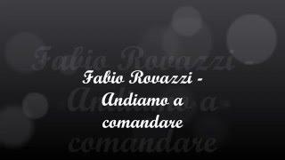 Fabio Rovazzi - Andiamo a comandare [with lyrics]