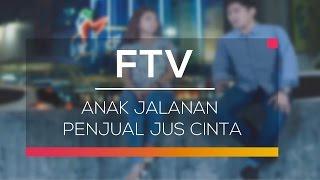 FTV SCTV - Anak Jalanan Penjual Jus Cinta