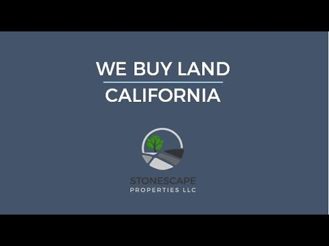 Sell My Land Fast in California | www.stonescapeproperties.com | 1-800-836-9366