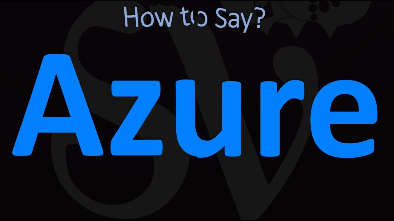 How to Pronounce Azure? (CORRECTLY)