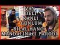 Bilal Hancı Mandalinacı Parodi Vay Deli Kanlı Gönlüm mp3 indir