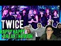 TWICE - HAPPY HAPPY AND BREAKTHROUGH MV Reactions