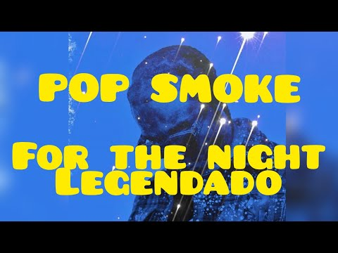 Pop Smoke – For The Night Ft. Lil Baby & DaBaby (Legendado)