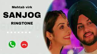 Sanjog Mehtab virk New Song Ringtone || Sanjog Song Ringtone || New Punjabi Song Ringtone ||