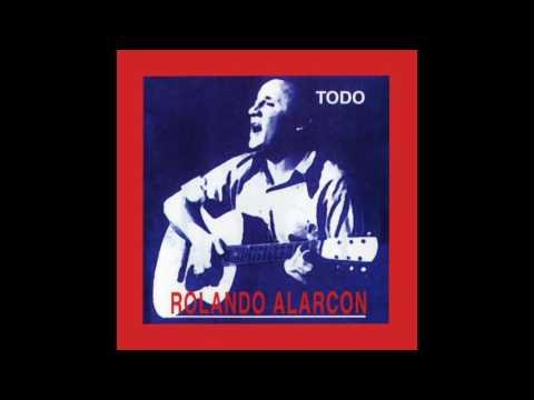 Todo Rolando Alarcón - Rolando Alarcón - Album Completo