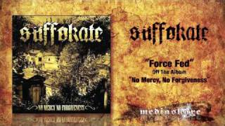 "Suffokate ""Force-Fed"""