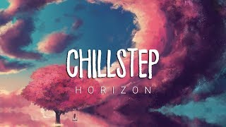 Horizon | Beautiful Chillstep 2017 Mix