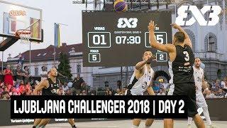 LIVE 🔴 - FIBA 3x3 Cedevita Ljubljana Challenger 2018 - Knock-Out Rds. - Day 2