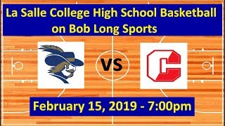 La Salle College High School vs. Archbishop Carroll Basketball - PCL Quarterfinals (2/15/2019)