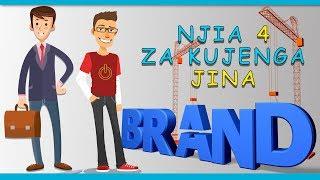 njia nne 4 za kujenga jina how to build your personal brand