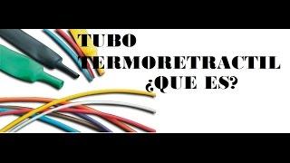 TUTORIAL | TUBO TERMORETRACTIL ¿QUE ES Y COMO SE USA?