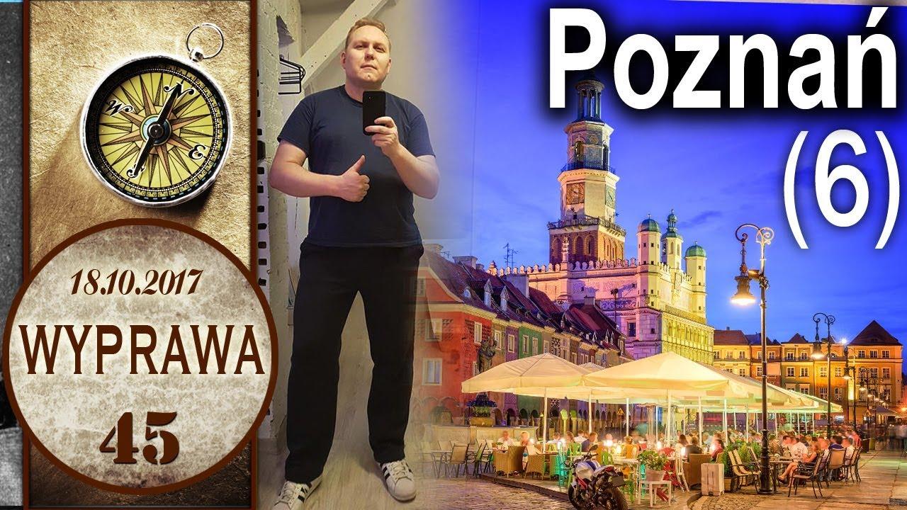 Witamy w Poznaniu! – Wyprawa 45 cz. 6