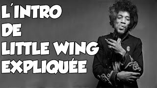 L'INTRO DE LITTLE WING EXPLIQUÉE JIMI HENDRIX VERSION - LE GUITAR VLOG 141